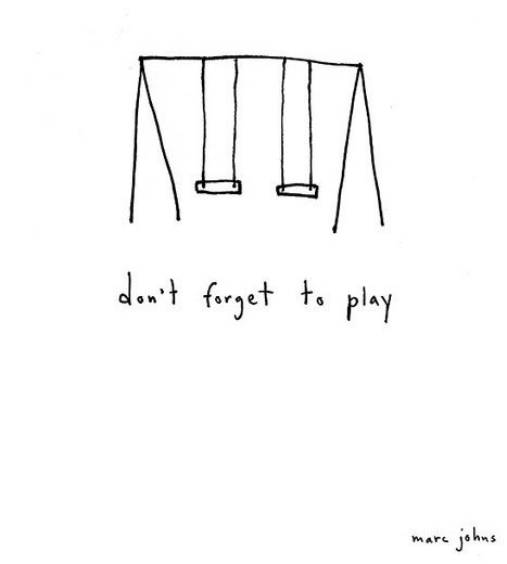 Dont forget to play